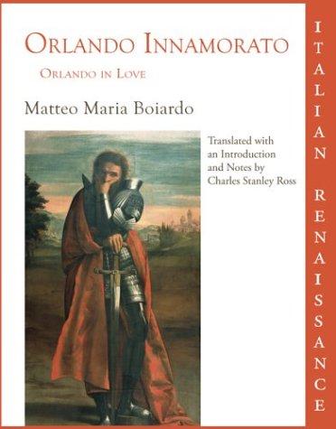 Orlando Innamorato = Orlando in Love por Matteo Maria Boiardo