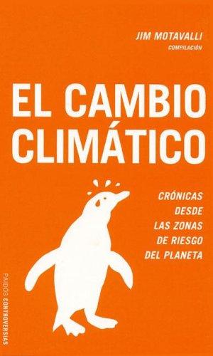 Cambio climatico, el (Controversias) por Jim Motavalli