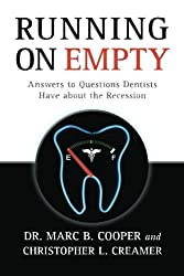Running On Empty: Answers to Questions Dentists Have about the Recession by Marc B. Cooper (2009-07-29)