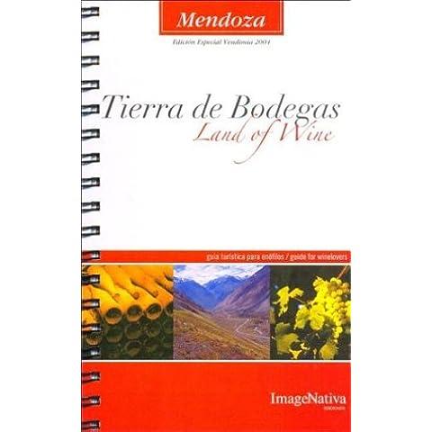 Mendoza, Tierra de Bodegas / Land of Wine (Spanish Edition)