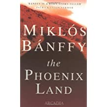 The Phoenix Land by Patrick Leigh Fermor (Foreword), Miklos Banffy (1-Apr-2003) Paperback