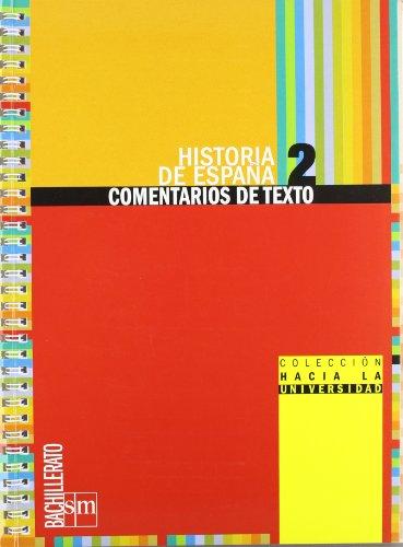 Historia de España: Comentarios de texto. 2 Bachillerato - 9788467539790