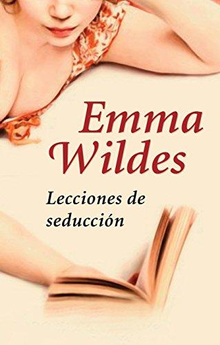 Lecciones de seducción por Wildes Emma