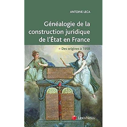 Généalogie de la construction juridique de l'État en France: Des origines à 1958. Ouvrage conforme aux programme de la L1 Droit