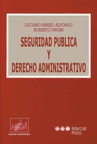 The Seguridad Publica y Derecho Administrativo por Roberto Dromi