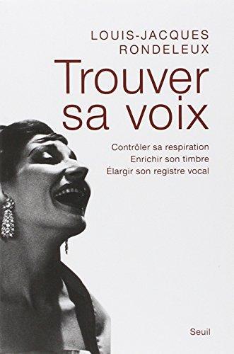 Trouver sa voix [nouvelle ?dition] by Louis-Jacques Rondeleux (April 05,2004)