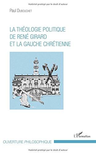 La théologie politique de René Girard et la gauche chrétienne