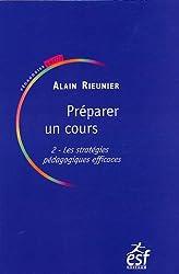Préparer un cours : Tome 2, Les stratégies pédagogiques efficaces