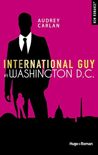 International Guy - tome 9 Washington D.C. (New Romance) par [Carlan, Audrey]