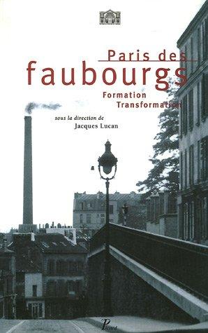 Paris des faubourgs : Formation-Transformation