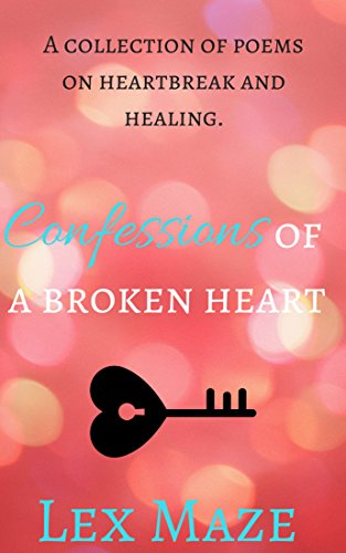 Confessions Of A Broken Heart Poems On Heartbreak And Healing Ebook