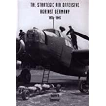 Strategic Air Offensive Against Germany 1939-1945: Endeavour v. 2 (Vol 2)