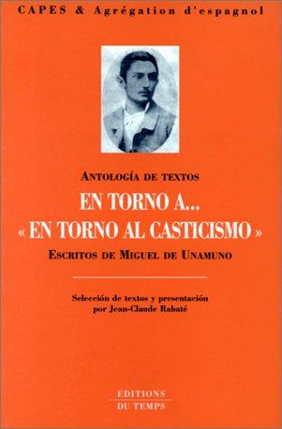 En torno a en torno al casticismo, ecritos de Miguel de Unamo
