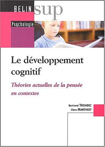 Le développement cognitif : Théories actuelles de la pensée en contextes