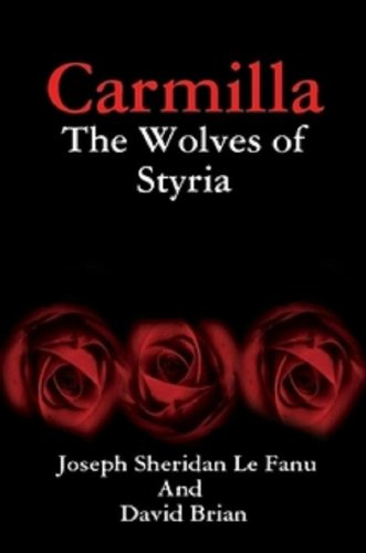 Carmilla: The Wolves of Styria (Karnstein Chronicles) by Joseph Sheridan Le Fanu, David Brian
