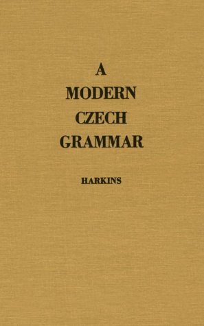 A Modern Czech Grammar (Slavic Studies)