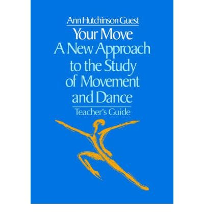your-move-a-new-approach-to-the-study-of-movement-and-dance-by-author-ann-hutchinson-guest-published