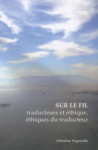 Sur le fil : Traducteurs et éthique, éthiques du traducteur