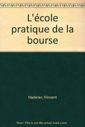 L'école pratique de la bourse par Vincent Haderer