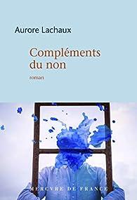 Compléments du non par Aurore Lachaux