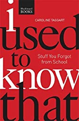 I Used to Know That PB: Stuff You Forgot From School by Caroline Taggart (2014-09-30)