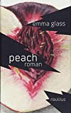 Peach: Roman von Emma Glass