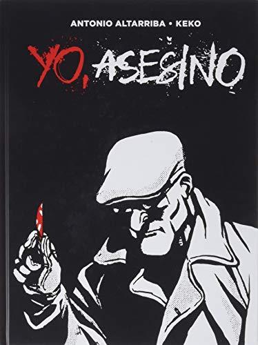 Yo, asesino (3a edición) (Comic Europeo (norma)) por Keko Altarriba