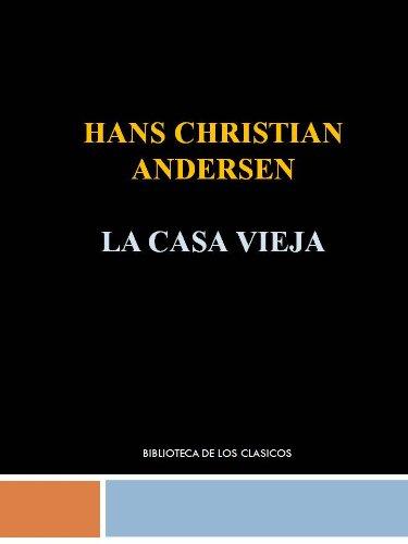 LA CASA VIEJA - HANS CRISTIAN ANDERSEN par HANS CHRISTIAN ANDERSEN