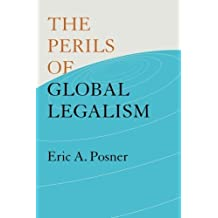The Perils of Global Legalism by Eric A. Posner (2009-09-30)