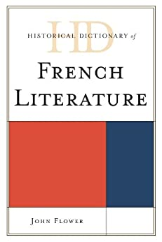 Historical Dictionary of French Literature par [Flower, John]
