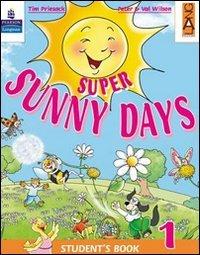 Super sunny days. Student's book. Per la 1ª classe elementare. Con espansione online