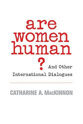 Are Women Human?: And Other International Dialogues by Catharine A. MacKinnon (2006-04-01) par Catharine A. MacKinnon