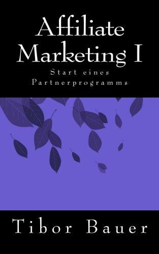 Affiliate Marketing I: Start eines Partnerprogramms