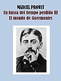 EL MUNDO DE GUERMANTES - EN BUSCA DEL TIEMPO PERDIDO III (Spanish Edition)