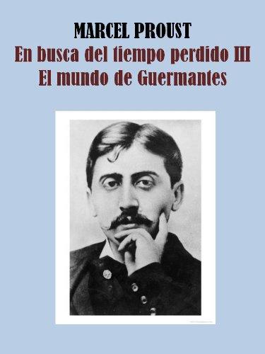 EL MUNDO DE GUERMANTES - EN BUSCA DEL TIEMPO PERDIDO III por MARCEL PROUST