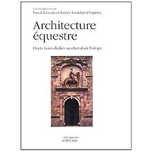 Architecture équestre : Hauts lieux dédiés au cheval en Europe