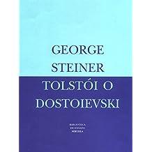 Tolstói o Dostoievski (Biblioteca de Ensayo / Serie mayor)