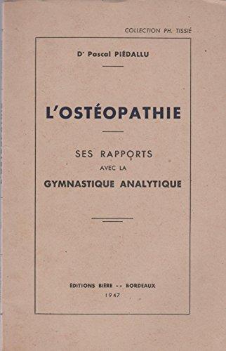 L'ostéopathie : Ses rapports avec la gymnastique analytique (Collection Ph. Tissié)