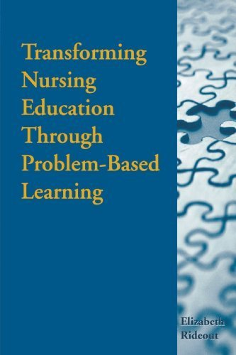 Download Best Sellers eBook Transforming Nursing Education Through Problem-Based Learning by Elizabeth Rideout (2000-11-27) iBook