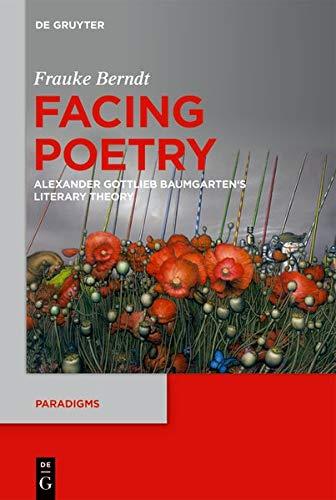 Facing Poetry: Alexander Gottlieb Baumgarten's Theory of Literature (Paradigms)