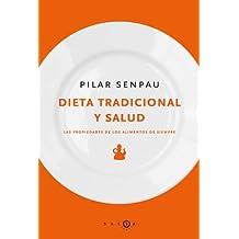 Dieta tradicional y salud: Las propiedades de los alimentos de siempre (SALSA)