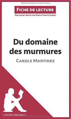 Du domaine des murmures de Carole Martinez (Fiche de lecture): Rsum Complet Et Analyse Dtaille De L'oeuvre by Maria Puerto Gomez (2014-04-22)