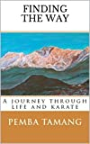 Finding The Way: A Journey Through Life and Karate