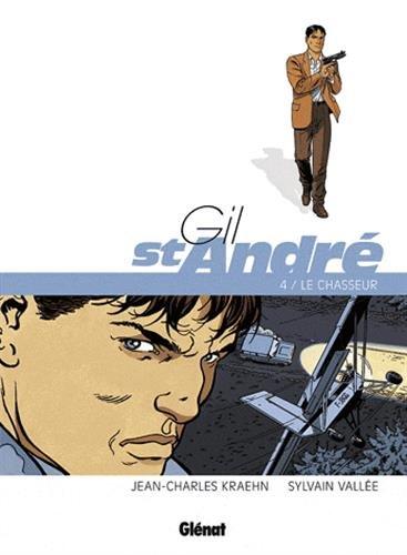 Gil Saint-André - Tome 04 - Nouvelle édition: Le Chasseur
