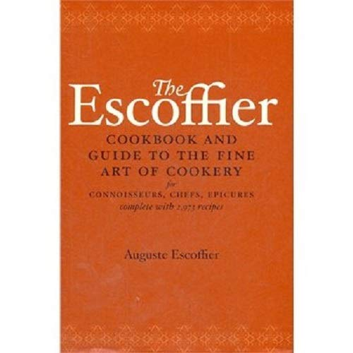 The Escoffier Cookbook: Guide to the Fine Art of French Cuisine (International Cookbook)