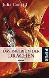Das Imperium der Drachen: Roman (Drachen (Conrad), Band 26664) - Julia Conrad