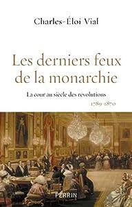 """Afficher """"Les derniers feux de la monarchie"""""""