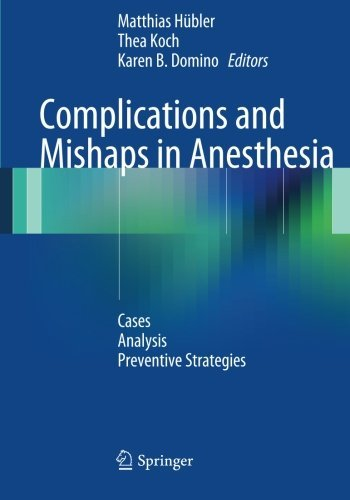 Complications and Mishaps in Anesthesia: Cases - Analysis - Preventive Strategies (2014-05-19)