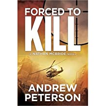 [(Forced to Kill)] [Author: Andrew Peterson] published on (November, 2012)