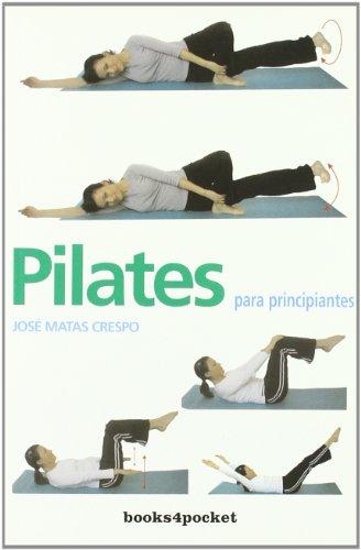 Descargar Libro Pilates para principiantes (B4P) de JOSÉ MATAS CRESPO